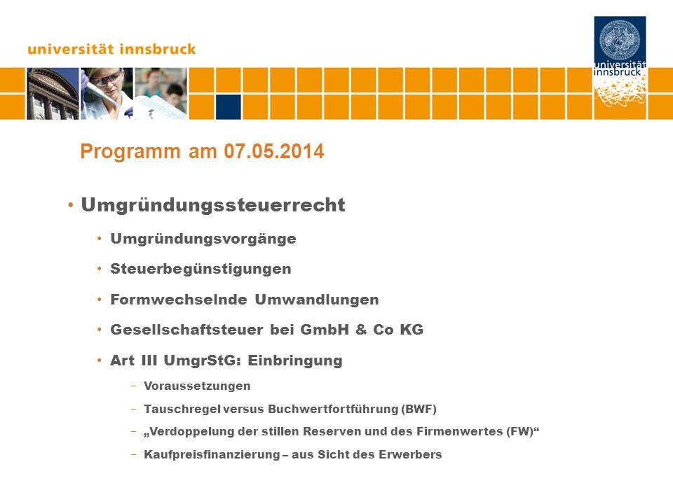 Programm am 07.05.2014 Umgründungssteuerrecht Umgründungsvorgänge