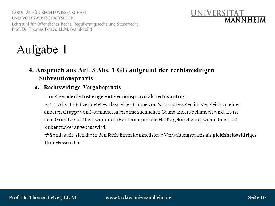 Aufgabe 1 4. Anspruch aus Art. 3 Abs. 1 GG aufgrund der rechtswidrigen Subventionspraxis. a. Rechtswidrige Vergabepraxis.