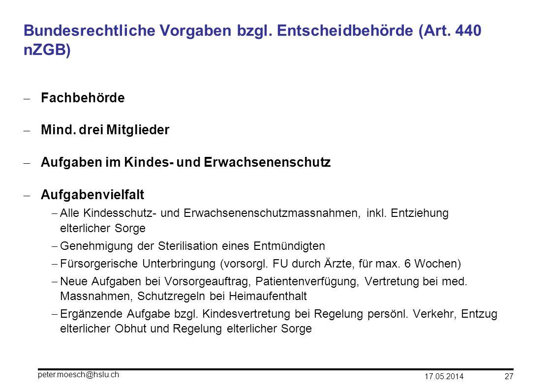 Bundesrechtliche Vorgaben bzgl. Entscheidbehörde (Art. 440 nZGB)