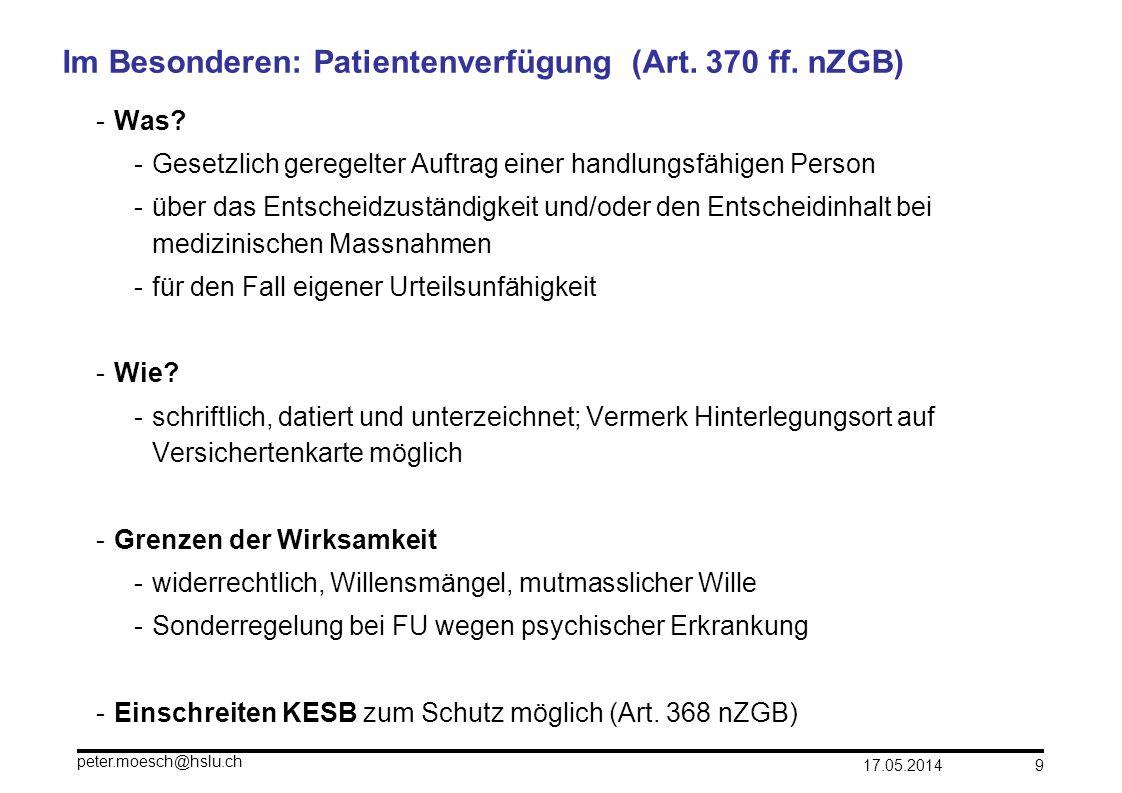 Im Besonderen: Patientenverfügung (Art. 370 ff. nZGB)