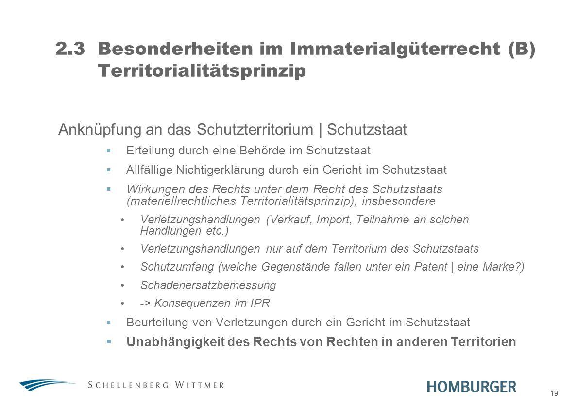 2.3 Besonderheiten im Immaterialgüterrecht (B) Territorialitätsprinzip