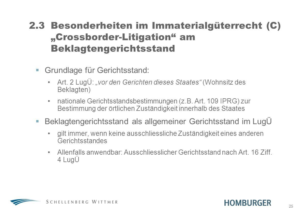 """31. März 2017 2.3 Besonderheiten im Immaterialgüterrecht (C) """"Crossborder-Litigation am Beklagtengerichtsstand."""