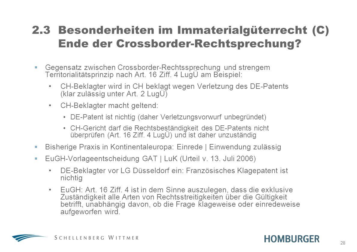 31. März 2017 2.3 Besonderheiten im Immaterialgüterrecht (C) Ende der Crossborder-Rechtsprechung