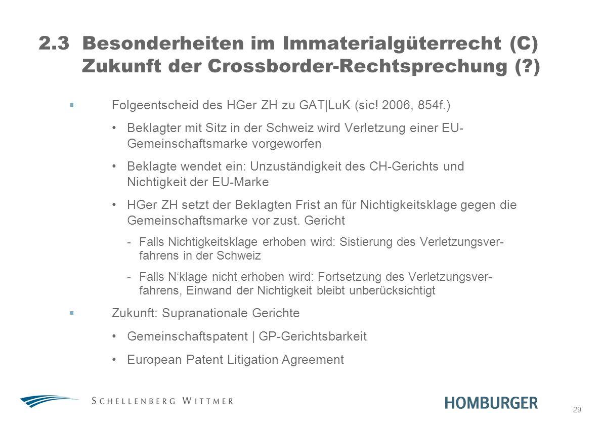 31. März 2017 2.3 Besonderheiten im Immaterialgüterrecht (C) Zukunft der Crossborder-Rechtsprechung ( )