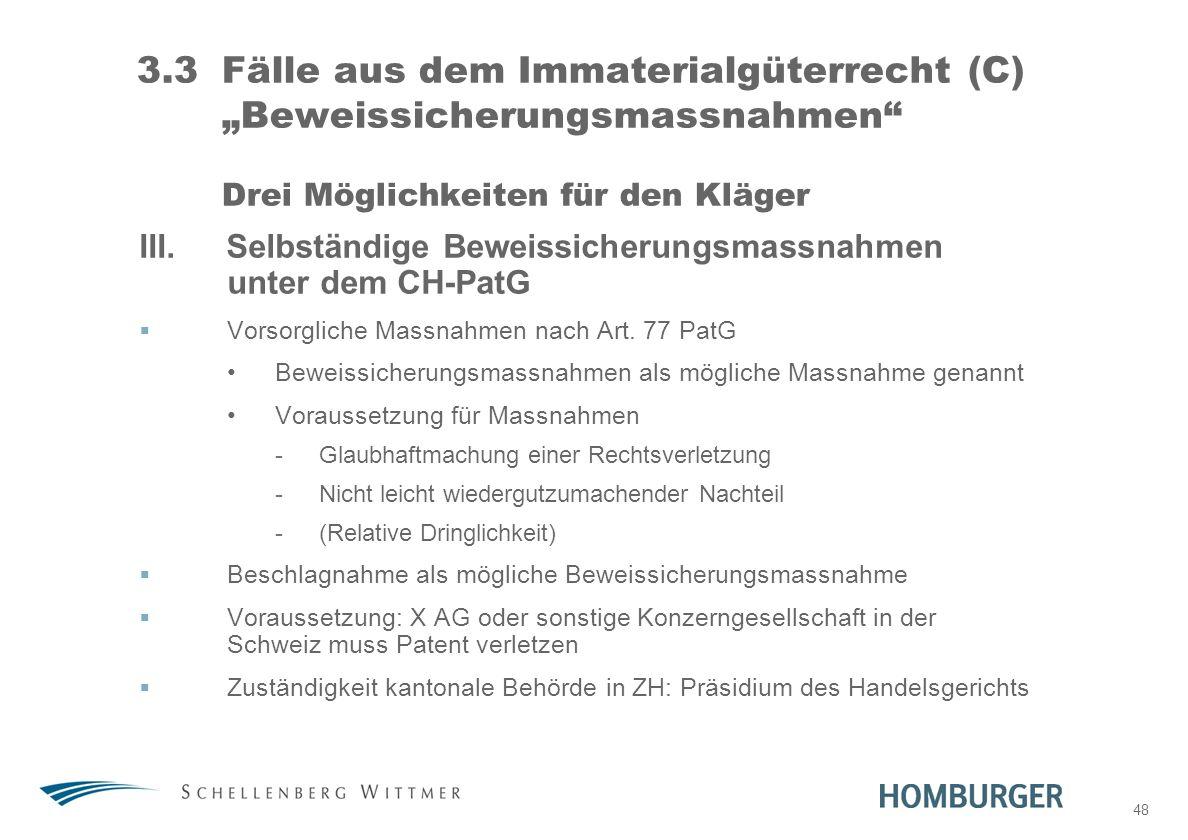 """31. März 2017 3.3 Fälle aus dem Immaterialgüterrecht (C) """"Beweissicherungsmassnahmen Drei Möglichkeiten für den Kläger."""