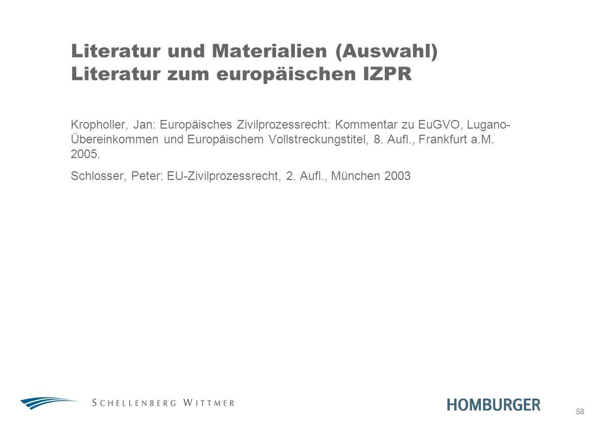 Literatur und Materialien (Auswahl) Literatur zum europäischen IZPR