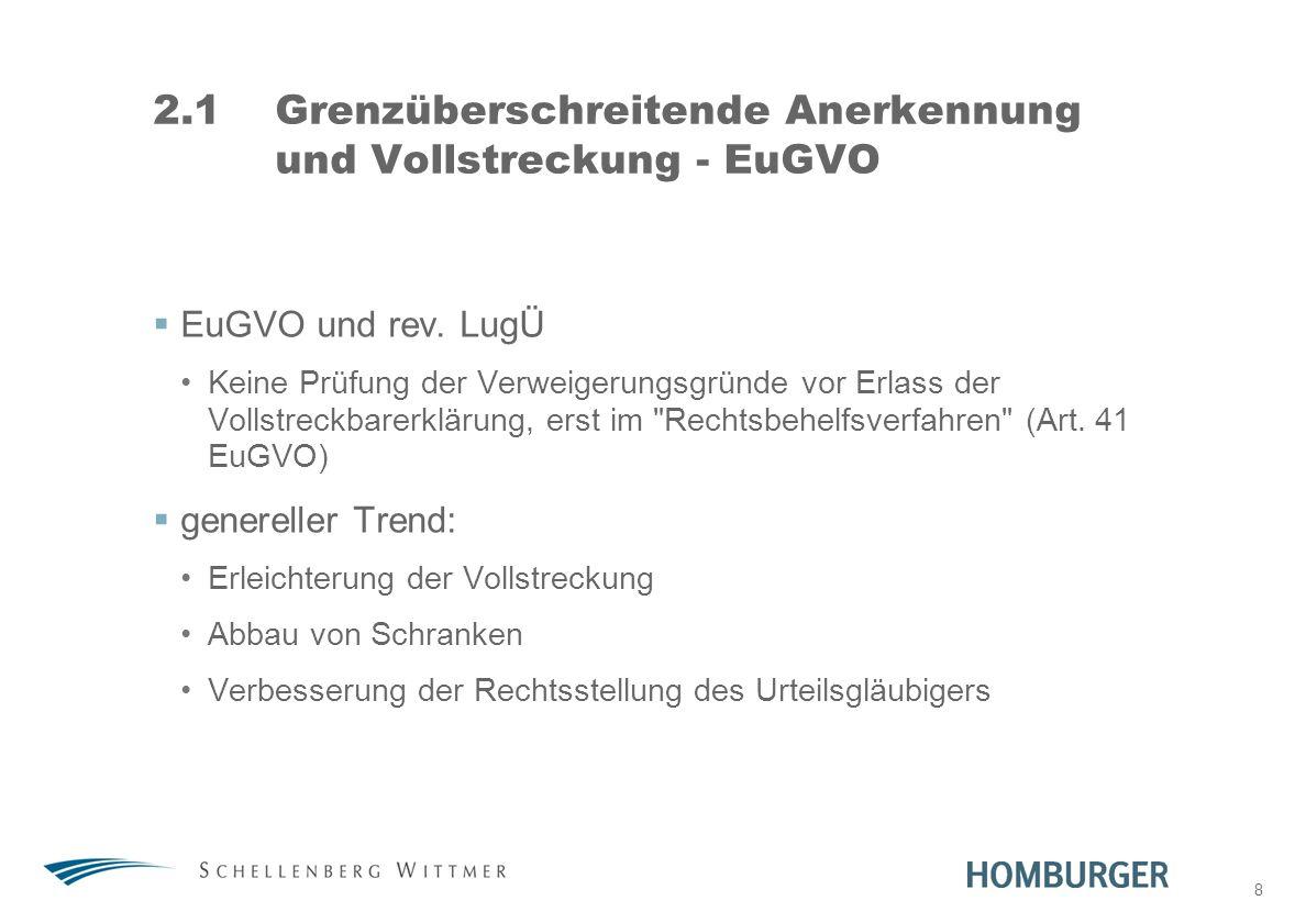 2.1 Grenzüberschreitende Anerkennung und Vollstreckung - EuGVO