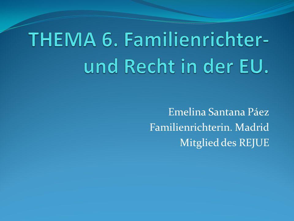THEMA 6. Familienrichter- und Recht in der EU.