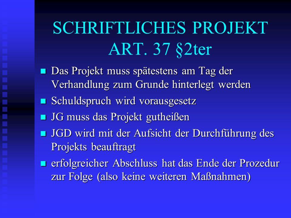SCHRIFTLICHES PROJEKT ART. 37 §2ter