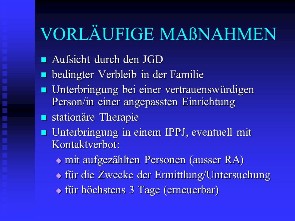 VORLÄUFIGE MAßNAHMEN Aufsicht durch den JGD
