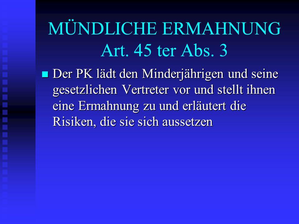 MÜNDLICHE ERMAHNUNG Art. 45 ter Abs. 3