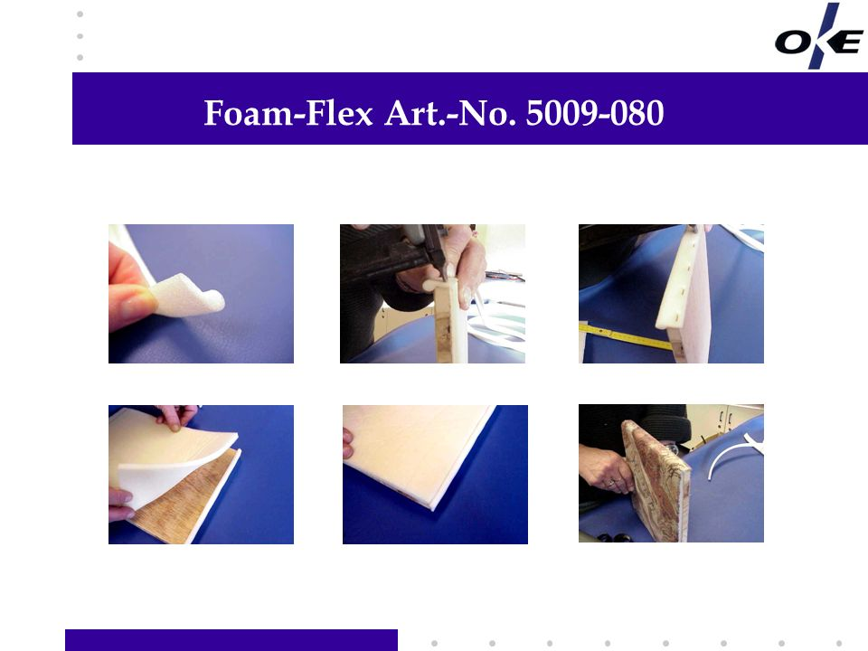 Foam-Flex Art.-No. 5009-080 Hier Informationen Ihrer Wahl hinzufügen