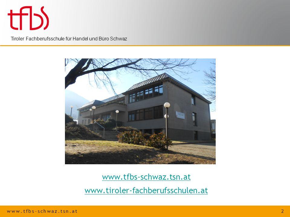 www.tfbs-schwaz.tsn.at www.tiroler-fachberufsschulen.at
