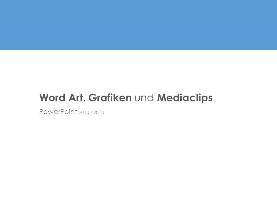 Word Art, Grafiken und Mediaclips