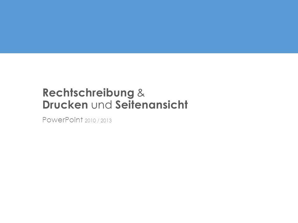Rechtschreibung & Drucken und Seitenansicht