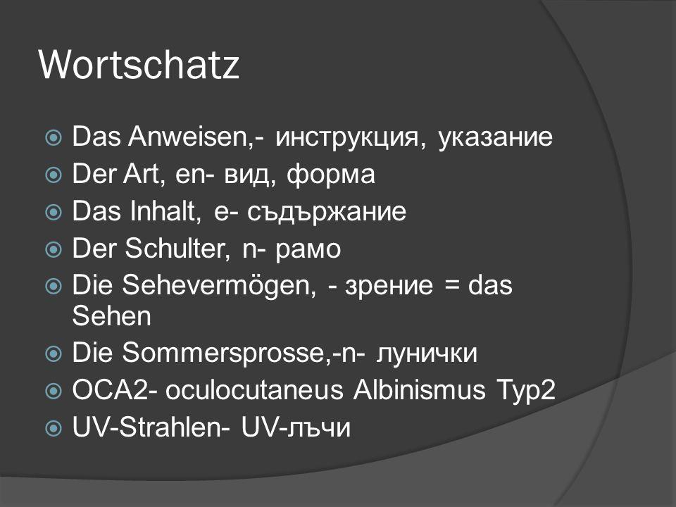 Wortschatz Das Anweisen,- инструкция, указание Der Art, en- вид, форма
