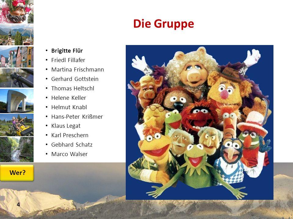 Die Gruppe Wer Brigitte Flür Friedl Fillafer Martina Frischmann