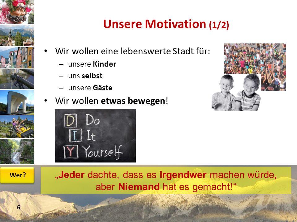 Unsere Motivation (1/2) Wir wollen eine lebenswerte Stadt für: