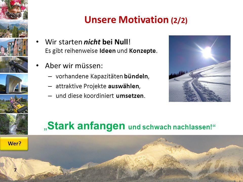 Unsere Motivation (2/2) Wir starten nicht bei Null! Es gibt reihenweise Ideen und Konzepte. Aber wir müssen: