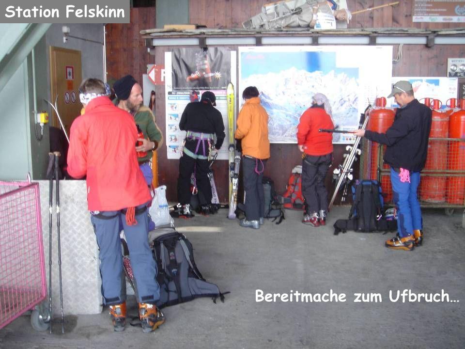 Station Felskinn Bereitmache zum Ufbruch…