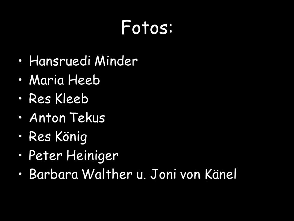Fotos: Hansruedi Minder Maria Heeb Res Kleeb Anton Tekus Res König