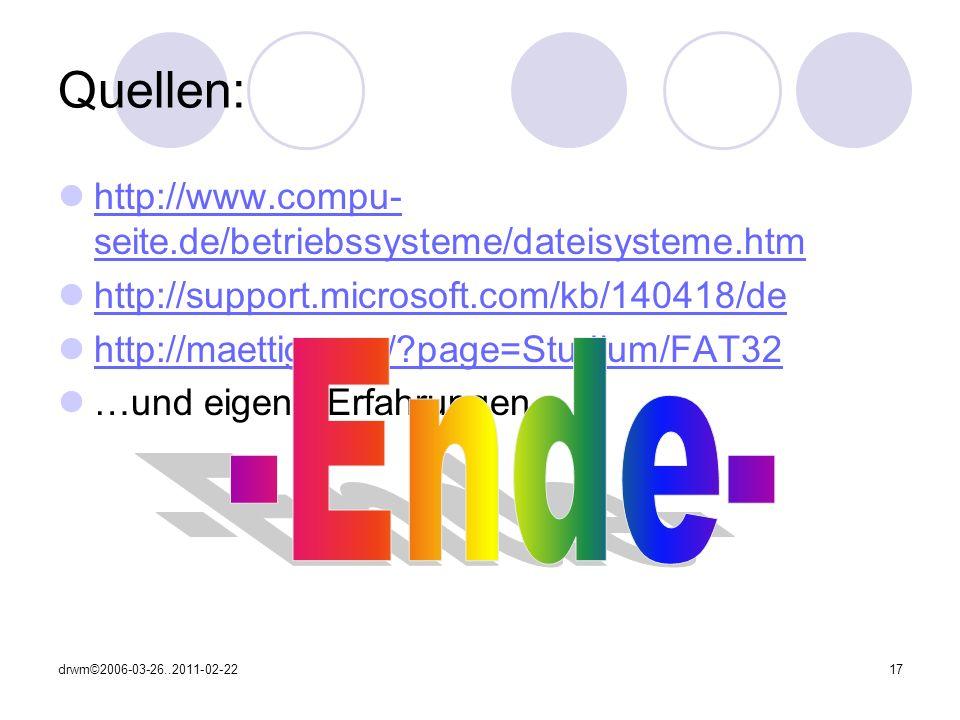 Quellen: http://www.compu-seite.de/betriebssysteme/dateisysteme.htm. http://support.microsoft.com/kb/140418/de.