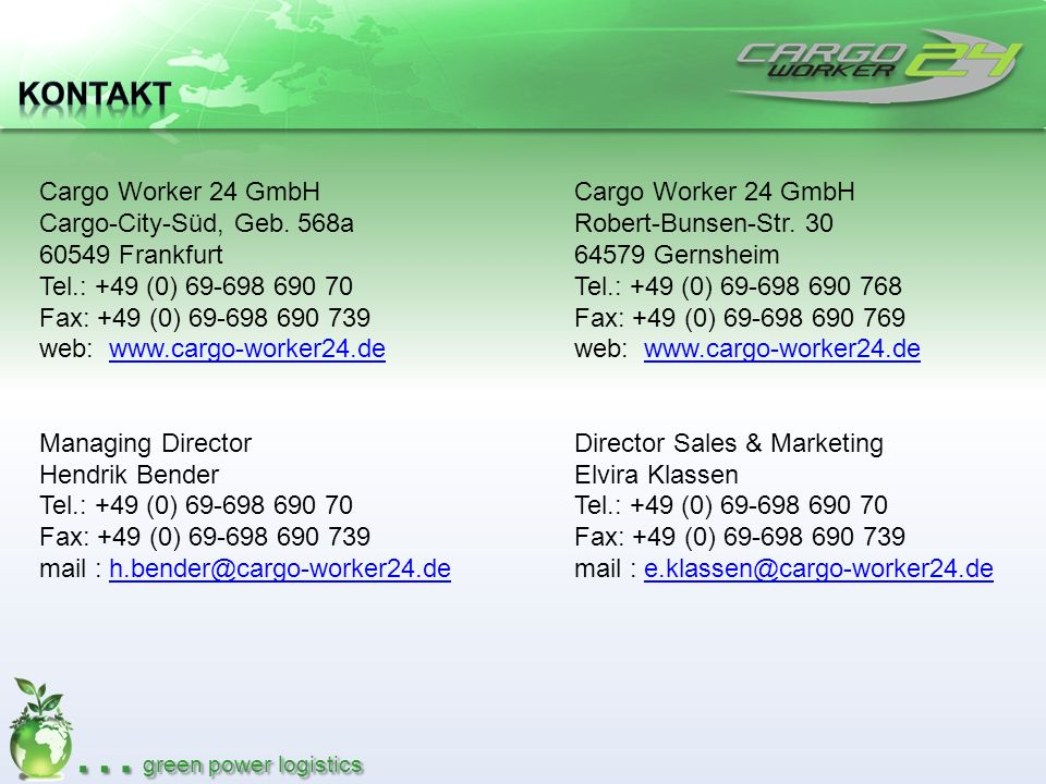 Kontakt Cargo Worker 24 GmbH Cargo-City-Süd, Geb. 568a 60549 Frankfurt