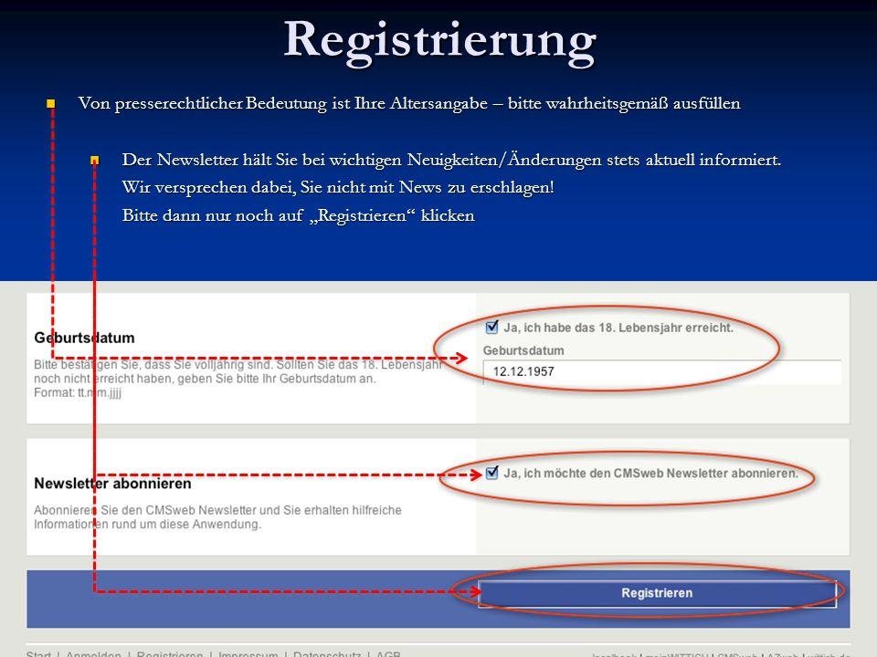 Registrierung Von presserechtlicher Bedeutung ist Ihre Altersangabe – bitte wahrheitsgemäß ausfüllen.