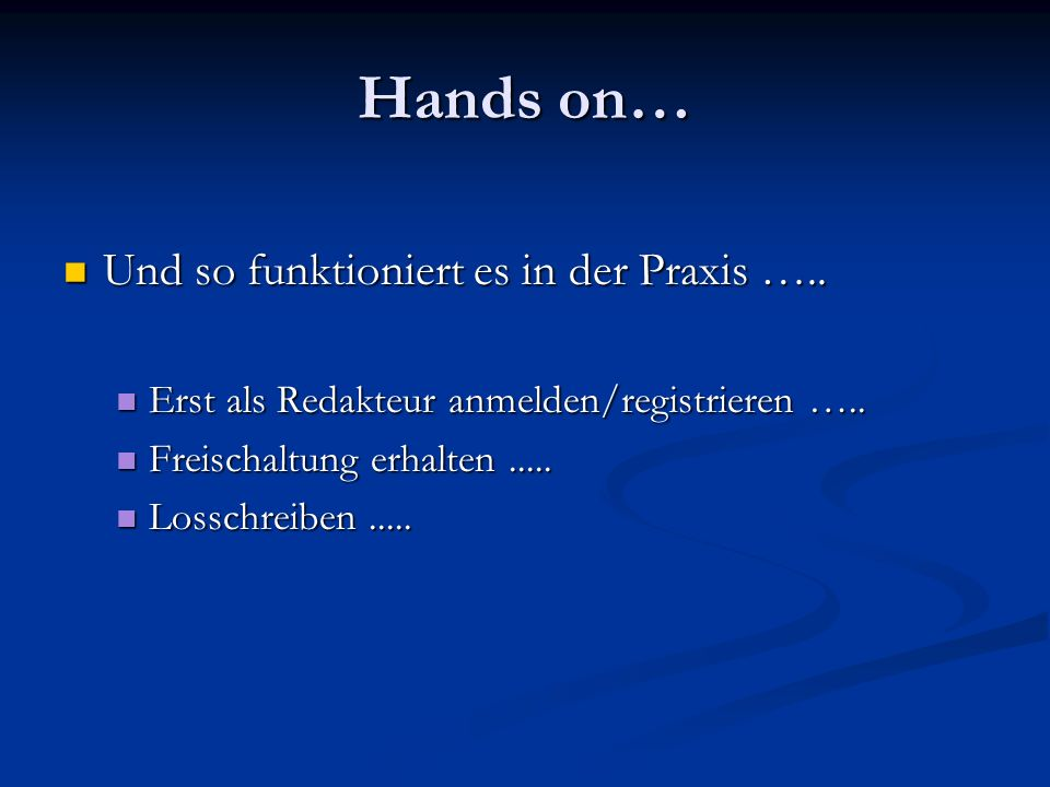 Hands on… Und so funktioniert es in der Praxis …..
