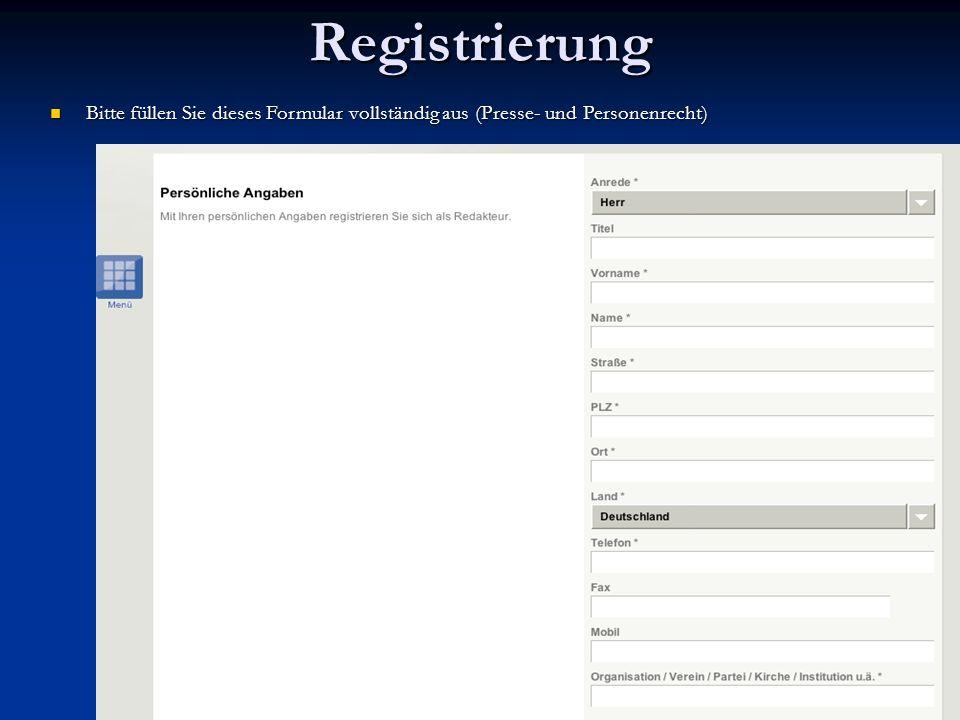 Registrierung Bitte füllen Sie dieses Formular vollständig aus (Presse- und Personenrecht)