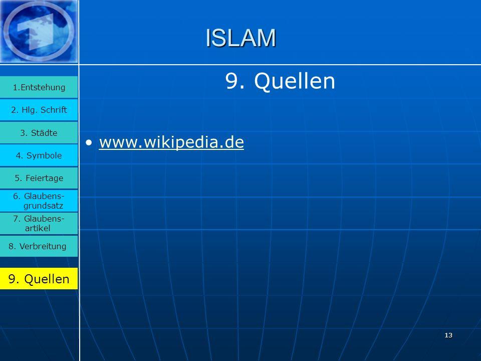 ISLAM 9. Quellen www.wikipedia.de 9. Quellen 1.Entstehung