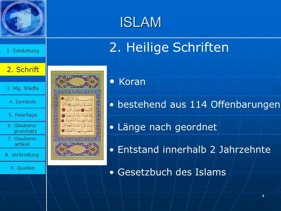 ISLAM 2. Heilige Schriften Koran bestehend aus 114 Offenbarungen
