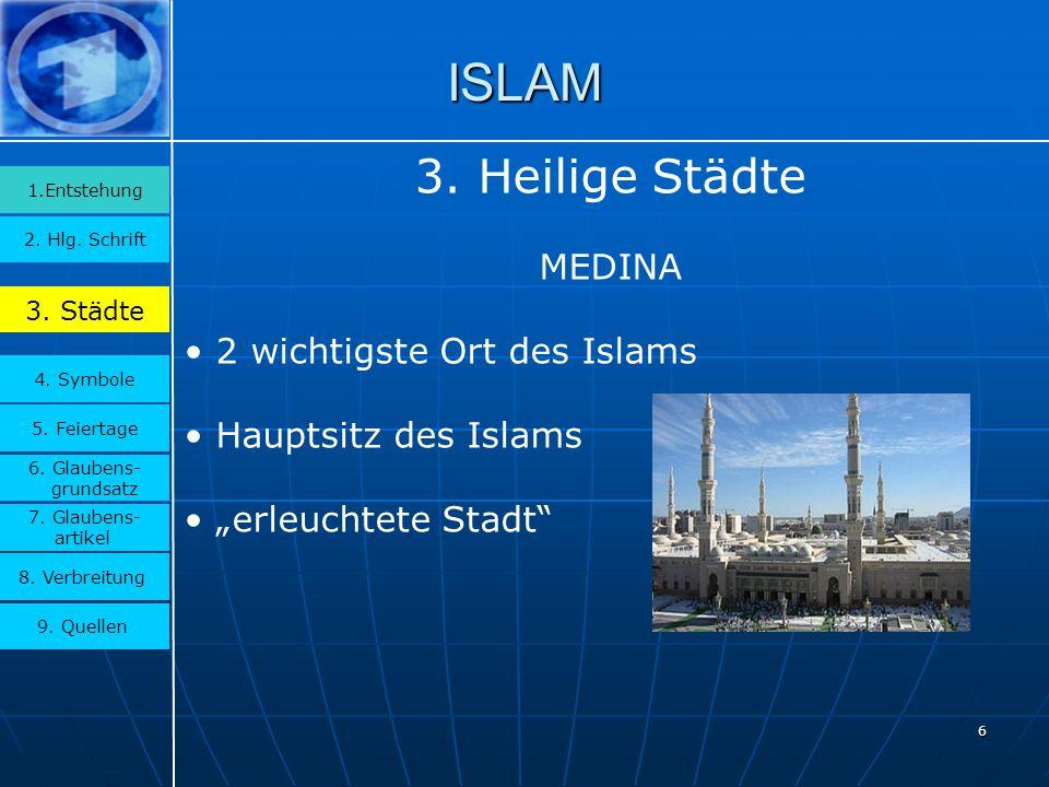 ISLAM 3. Heilige Städte MEDINA 2 wichtigste Ort des Islams