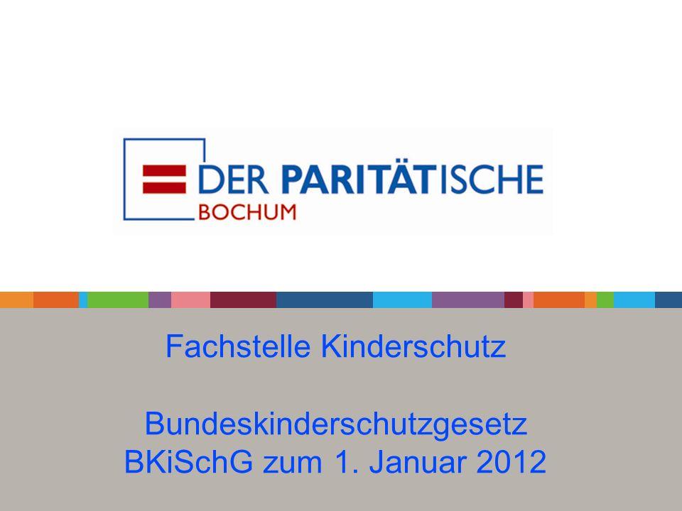 Fachstelle Kinderschutz Bundeskinderschutzgesetz BKiSchG zum 1