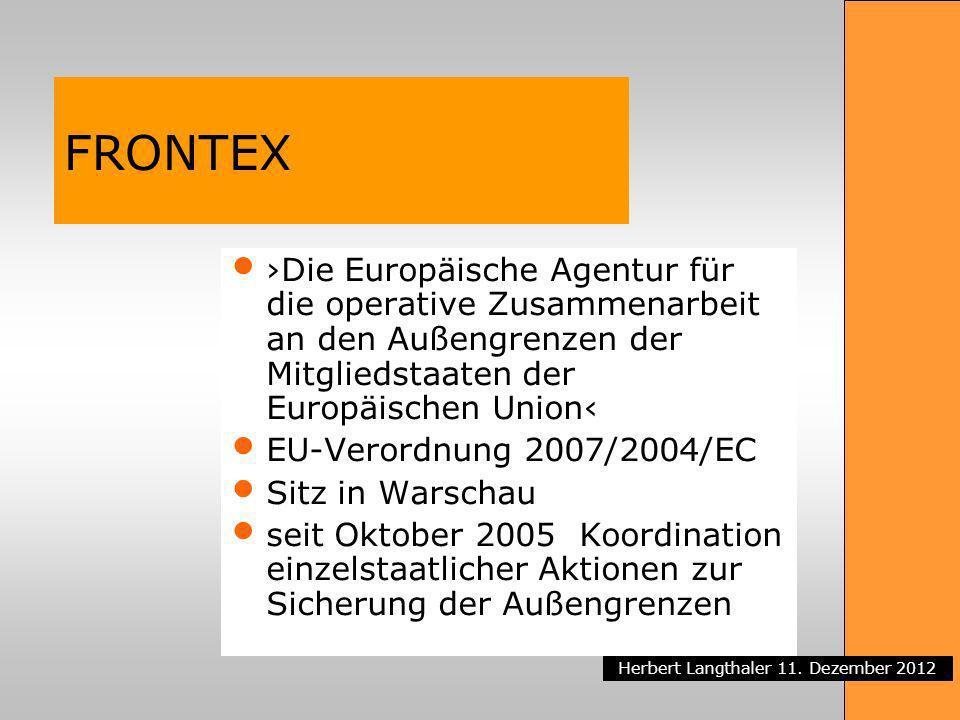 FRONTEX ›Die Europäische Agentur für die operative Zusammenarbeit an den Außengrenzen der Mitgliedstaaten der Europäischen Union‹