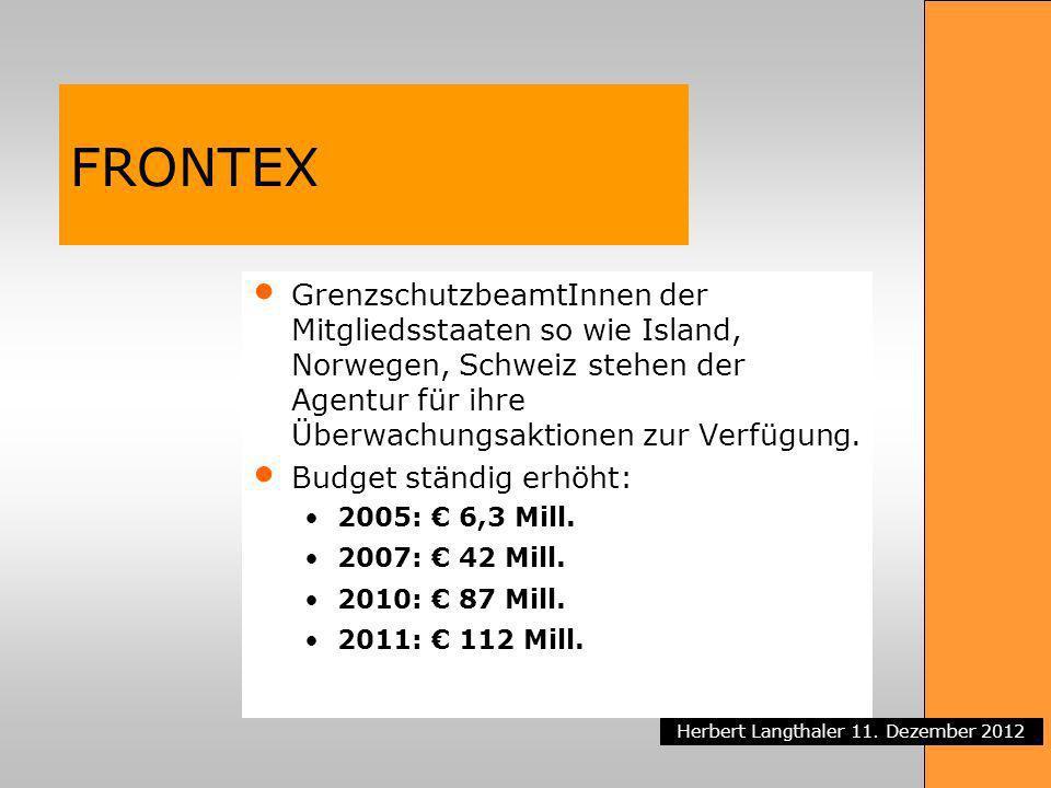 FRONTEX GrenzschutzbeamtInnen der Mitgliedsstaaten so wie Island, Norwegen, Schweiz stehen der Agentur für ihre Überwachungsaktionen zur Verfügung.