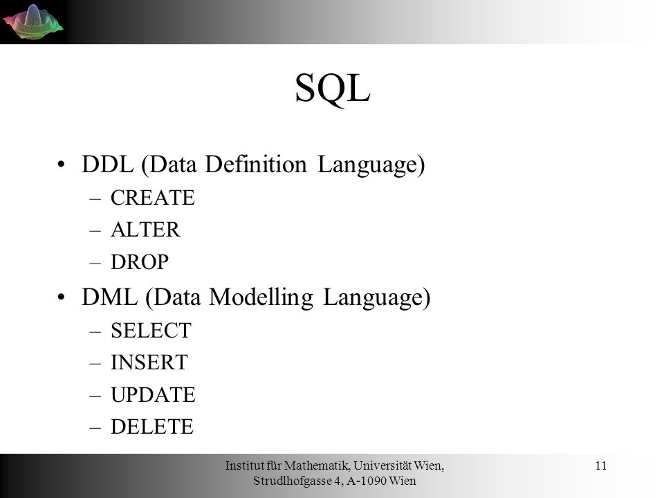 SQL DDL (Data Definition Language) DML (Data Modelling Language)