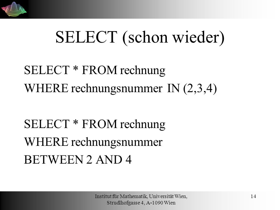 SELECT (schon wieder) SELECT * FROM rechnung