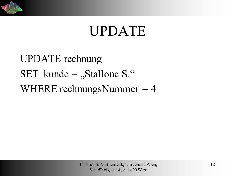 """UPDATE UPDATE rechnung SET kunde = """"Stallone S."""