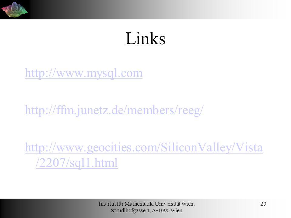 Links http://www.mysql.com http://ffm.junetz.de/members/reeg/