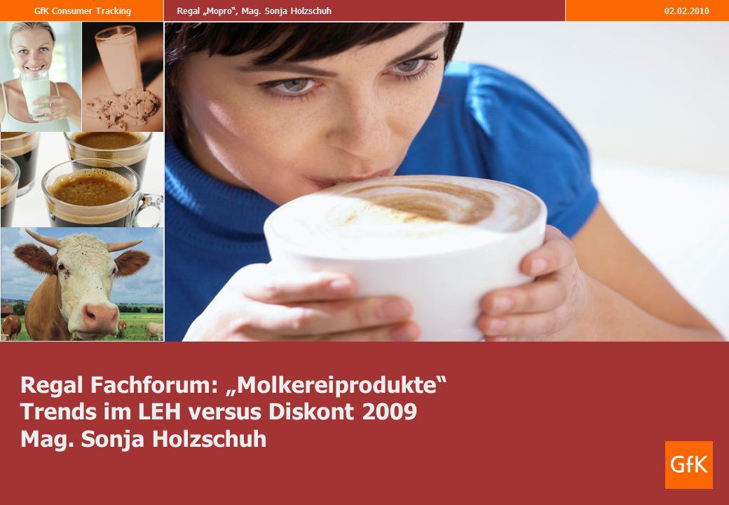 "Regal Fachforum: ""Molkereiprodukte Trends im LEH versus Diskont 2009 Mag. Sonja Holzschuh"