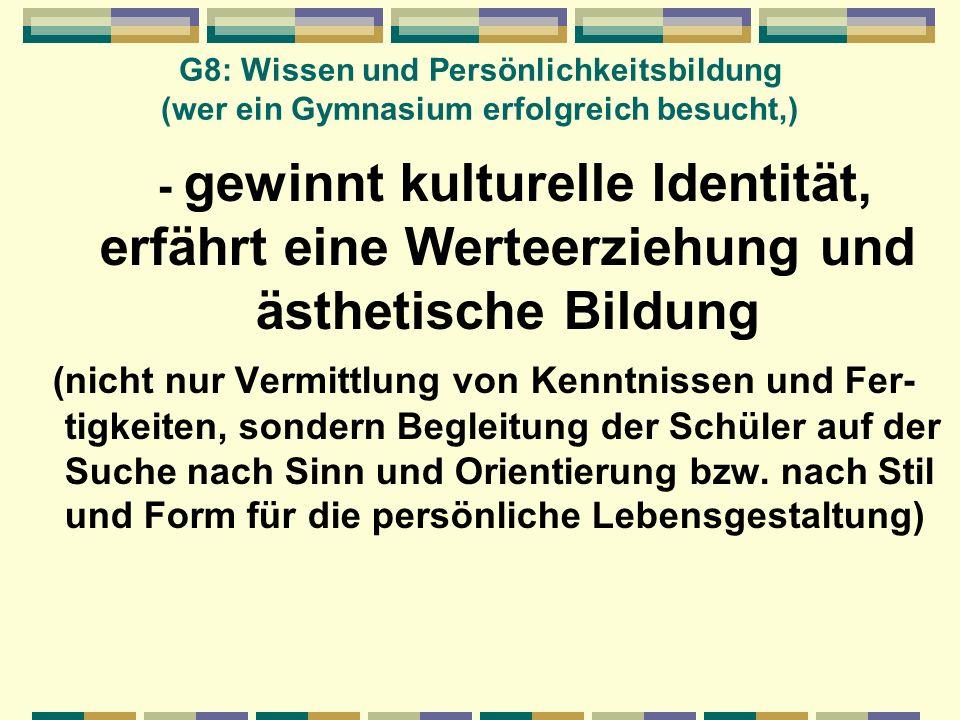 G8: Wissen und Persönlichkeitsbildung (wer ein Gymnasium erfolgreich besucht,)
