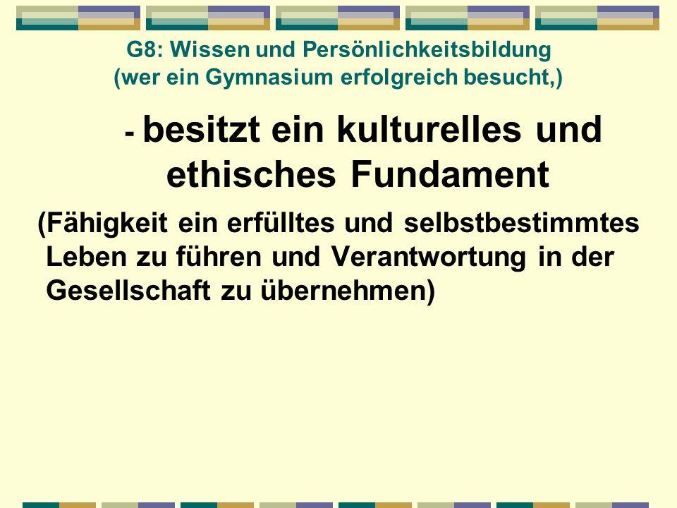 - besitzt ein kulturelles und ethisches Fundament