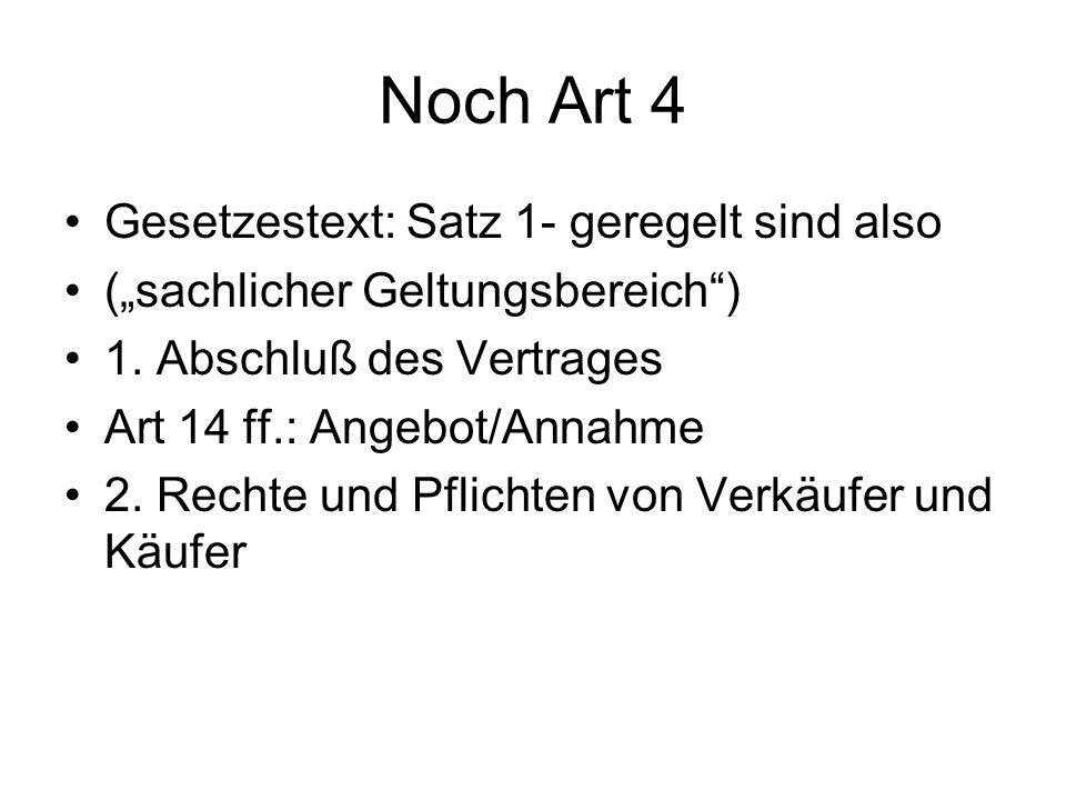 Noch Art 4 Gesetzestext: Satz 1- geregelt sind also