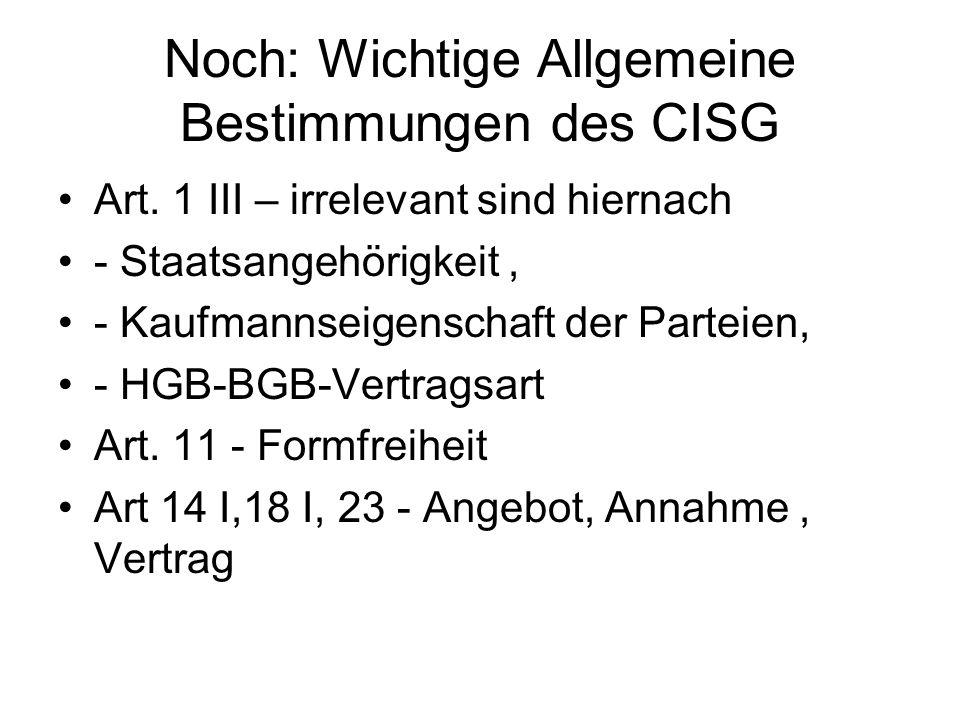 Noch: Wichtige Allgemeine Bestimmungen des CISG