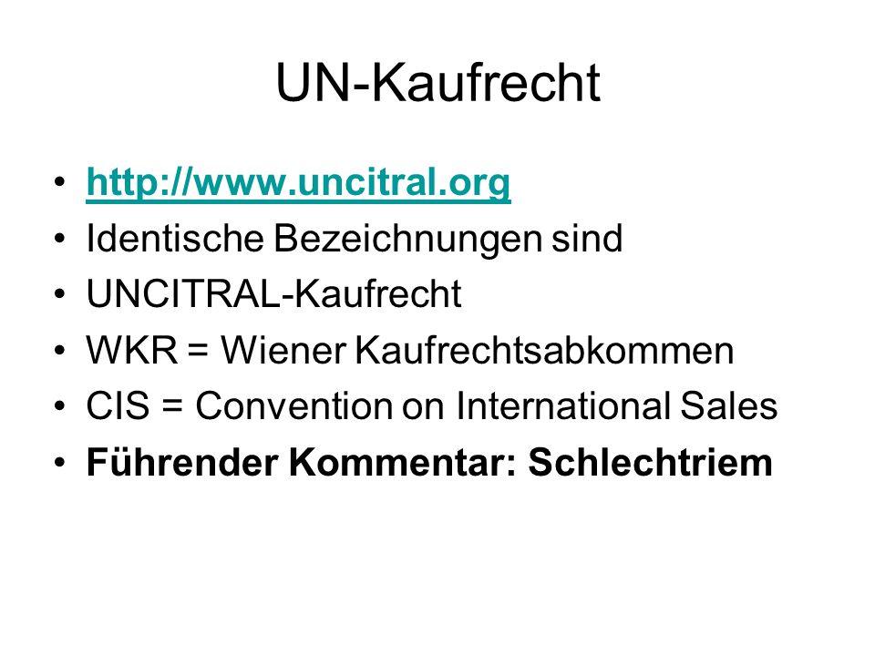 UN-Kaufrecht http://www.uncitral.org Identische Bezeichnungen sind