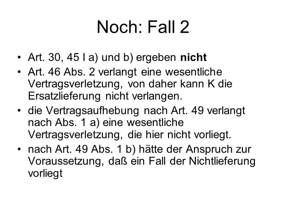 Noch: Fall 2 Art. 30, 45 I a) und b) ergeben nicht