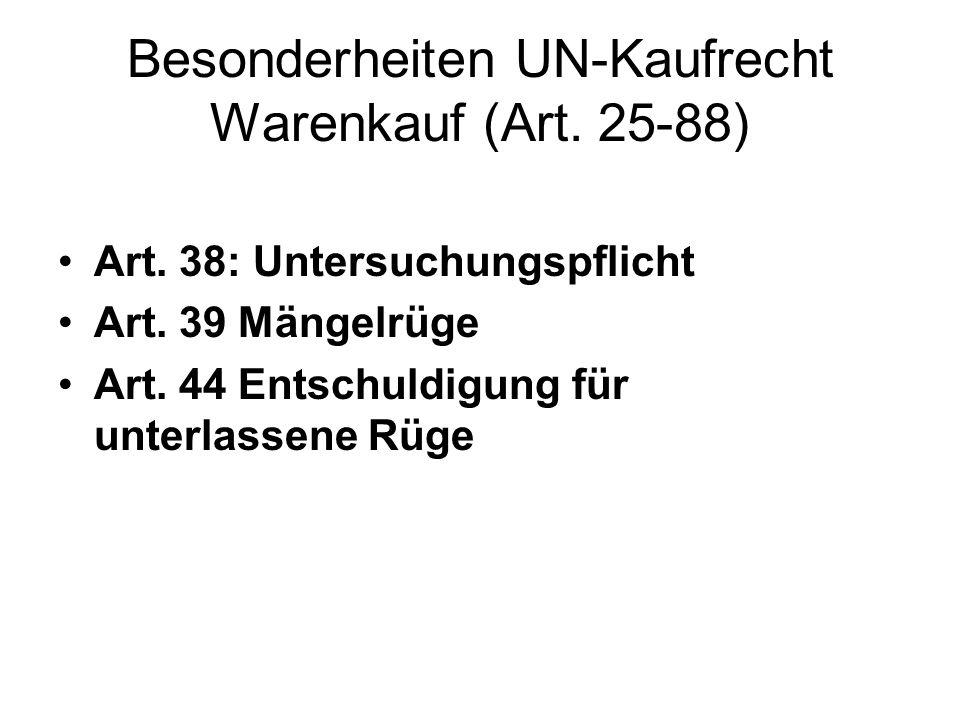 Besonderheiten UN-Kaufrecht Warenkauf (Art. 25-88)