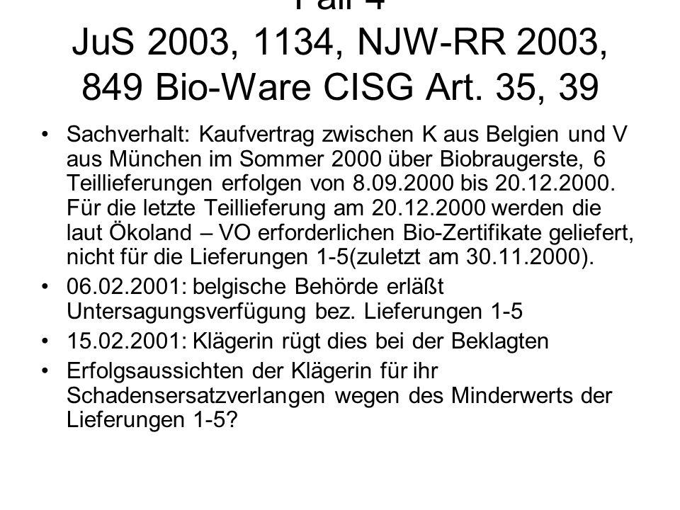 Fall 4 JuS 2003, 1134, NJW-RR 2003, 849 Bio-Ware CISG Art. 35, 39