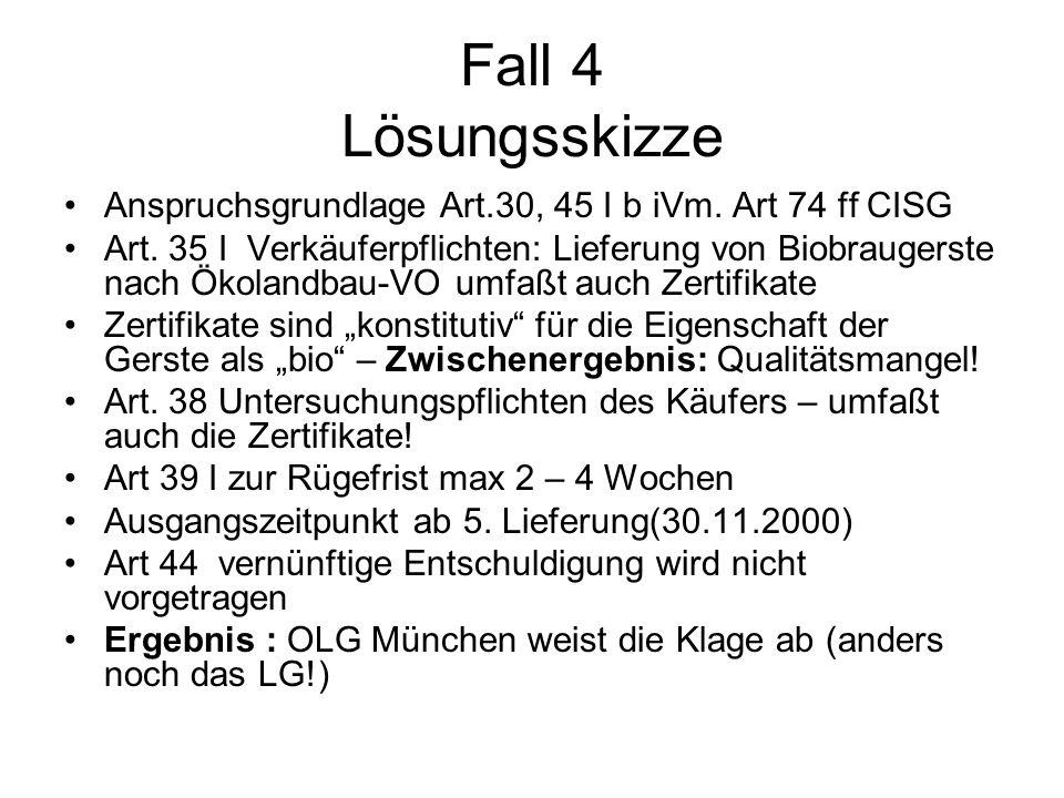 Fall 4 Lösungsskizze Anspruchsgrundlage Art.30, 45 I b iVm. Art 74 ff CISG.